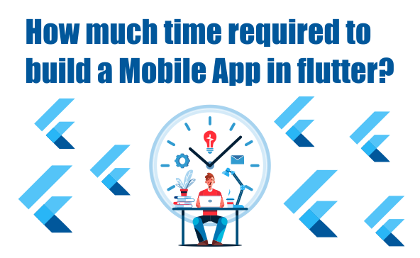 how much time required to build a mobile app in flutter?